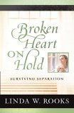 Broken Heart on Hold Surviving Separation 2006 9780781444392 Front Cover