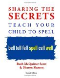 Sharing the Secrets Teach Your Child to Spell 2nd 2005 9781412051392 Front Cover