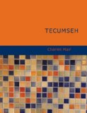 Tecumseh : A Drama 2007 9781434675392 Front Cover