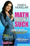 Math Doesn't Suck How to Survive Middle-School Math Without Losing Your Mind or Breaking a Nail 2007 9781594630392 Front Cover
