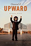 Onward and Upward Reflections of a Joyful Life 2013 9781615931392 Front Cover