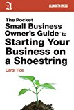 Pocket Small Business Owner's Guide to Starting Your Business on a Shoestring 2013 9781621532392 Front Cover