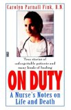 On Duty A Nurse's Notes on Life and Death 1995 9780345470393 Front Cover