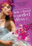 How I Found the Perfect Dress 2008 9780425219393 Front Cover