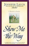 Show Me the Way A Memoir in Stories 2005 9780743476393 Front Cover
