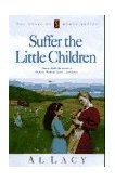 Suffer the Little Children 1997 9781576730393 Front Cover