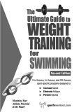 Ultimate Guide to Weight Training for Swimming 2nd 2005 9781932549393 Front Cover