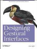 Designing Gestural Interfaces Touchscreens and Interactive Devices 1st 2008 9780596518394 Front Cover