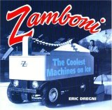 Zamboni The Coolest Machines on Ice 2006 9780760324394 Front Cover