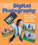 Kids' Guide to Digital Photography How to Shoot, Save, Play with and Print Your Digital Photos 2011 9781402780394 Front Cover