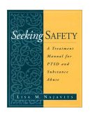Seeking Safety A Treatment Manual for PTSD and Substance Abuse
