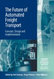 Future of Automated Freight Transport Concepts, Design and Implementation 2006 9781845422394 Front Cover