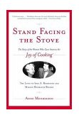 Stand Facing the Stove The Story of the Women Who Gave America the Joy of Cooking 2003 9780743229395 Front Cover
