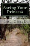 Saving Your Princess Affirmations for Partners of Survivors of Abuse 2010 9781453880395 Front Cover