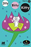 Itty Bitty Kitty The Cutest Little Kitty in the World 2011 9781468079395 Front Cover