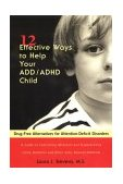 12 Effective Ways to Help Your ADD/ADHD Child Drug-Free Alternatives for Attention-Deficit Disorders 2000 9781583330395 Front Cover