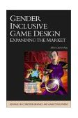 Gender Inclusive Game Design Expanding the Market 2003 9781584502395 Front Cover