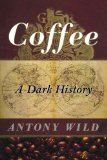 Coffee A Dark History 1st 2005 9780393337396 Front Cover
