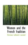 Women and the French Fradition 2009 9781110904396 Front Cover