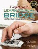 Gary Brown's Learn to Play Bridge 2008 9781897106396 Front Cover