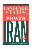 Language, Status, and Power in Iran 1986 9780253331397 Front Cover