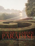 New Garden Paradise Great Private Gardens of the World 2005 9780393059397 Front Cover