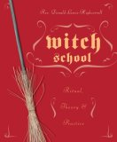 Witch School Ritual, Theory and Practice 2nd 2008 9780738713397 Front Cover