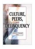 Culture, Peers, and Delinquency 1st 2003 9780789021397 Front Cover