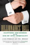 Billionaires' Ball Gluttony and Hubris in an Age of Epic Inequality 1st 2012 9780807003398 Front Cover