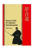 Practice Drills for Japanese Swordsmanship 2008 9780834803398 Front Cover