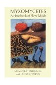 Myxomycetes A Handbook of Slime Molds 2000 9780881924398 Front Cover