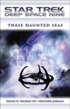 Star Trek: Deep Space Nine: These Haunted Seas 2008 9781416556398 Front Cover