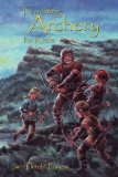 Teaching Archery to Kids 2008 9781434826398 Front Cover