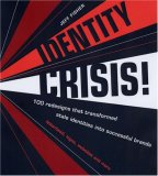 Identity Crisis! 100 Redesigns That Transformed Stale Identities into Successful Brands 1st 2007 9781581809398 Front Cover
