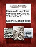 Histoire de la Colonie Fran�aise en Canada. Volume 2 Of 3 2012 9781275653399 Front Cover
