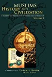 Muslims History and Civilization Vol 1 A Modern Day Perspective of the Islamic Civilization 2012 9781468154399 Front Cover
