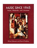 Music since 1945 Issues, Materials, and Literature