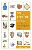 Sell, Keep, or Toss? How to Downsize a Home, Settle an Estate, and Appraise Personal Property 2007 9780375722400 Front Cover