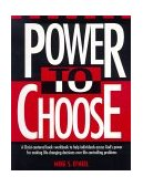 Power to Choose Twelve Steps to Wholeness 1991 9780963345400 Front Cover