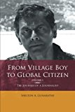 From Village Boy to Global Citizen: The Life Journey of a Journalist 2012 9781477142400 Front Cover