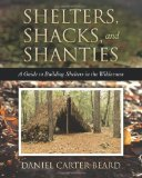 Shelters, Shacks, and Shanties 2012 9781619492400 Front Cover
