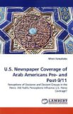 U S Newspaper Coverage of Arab Americans Pre- and Post-9/11 2010 9783838363400 Front Cover