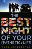 Best Night of Your (Pathetic) Life 2013 9780142426401 Front Cover