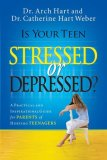 Is Your Teen Stressed or Depressed? A Practical and Inspirational Guide for Parents of Hurting Teenagers 1st 2008 9780785289401 Front Cover