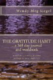 Gratitude Habit: a 365 Day Journal and Workbook A Tool for Creating Positive Feelings in Your Daily Life 2012 9781480226401 Front Cover