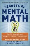 Secrets of Mental Math The Mathemagician's Guide to Lightning Calculation and Amazing Math Tricks 1st 2006 9780307338402 Front Cover