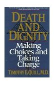 Death and Dignity Making Choices and Taking Charge 1st 1994 9780393311402 Front Cover