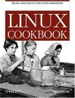 Linux Cookbook Practical Advice for Linux System Administrators 1st 2004 9780596006402 Front Cover