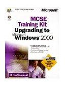 Upgrading to Microsoft Windows 2000 MCSE Training Kit 1st 2000 9780735609402 Front Cover