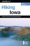Hiking Iowa A Guide to Iowa's Greatest Hiking Adventures 2005 9780762722402 Front Cover